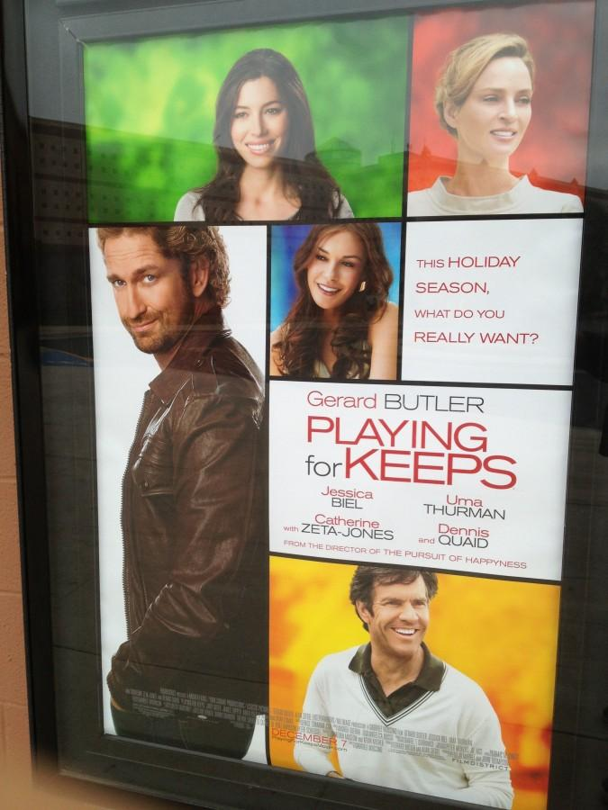 'Playing for Keeps' opened last Friday.