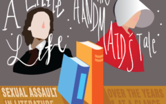 Acclaimed novels A Little Life by Hanya Yanagihara and The Handmaid's Tale by Margaret Atwood depict instances of sexual assault. Literary authors have made progress in representing these issues in spite of social taboos. Graphic by Kelly Wei.