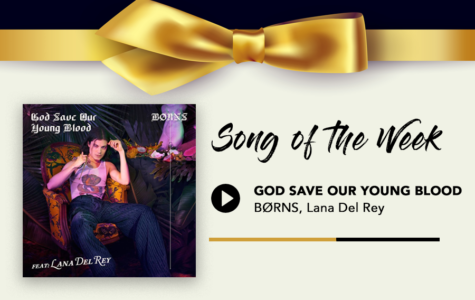 """Song of the Week: """"God Save Our Young Blood"""" – BØRNS, Lana Del Rey"""