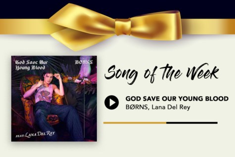 "Song of the Week: ""God Save Our Young Blood"" – BØRNS, Lana Del Rey"