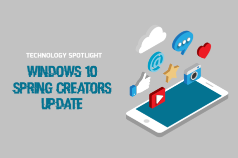 Technology Spotlight: Windows 10 Spring Creators Update