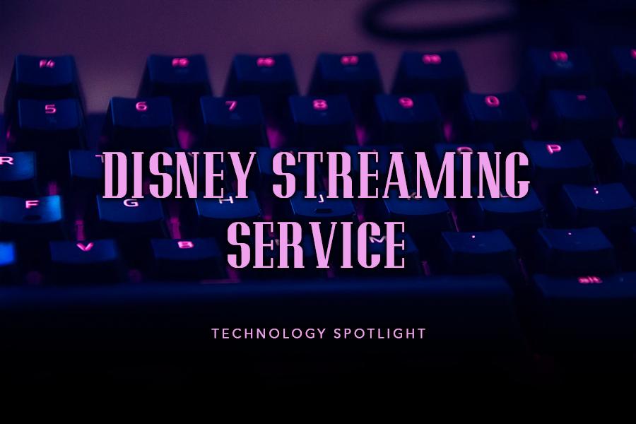 Technology Spotlight: Disney Streaming Service