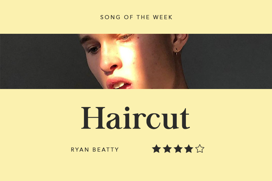 Song Of The Week Haircut Ryan Beatty Coppell Student Media