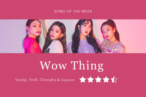 """Song of the Week: """"Wow Thing""""- Seulgi, SinB, Chungha and Soyeon"""