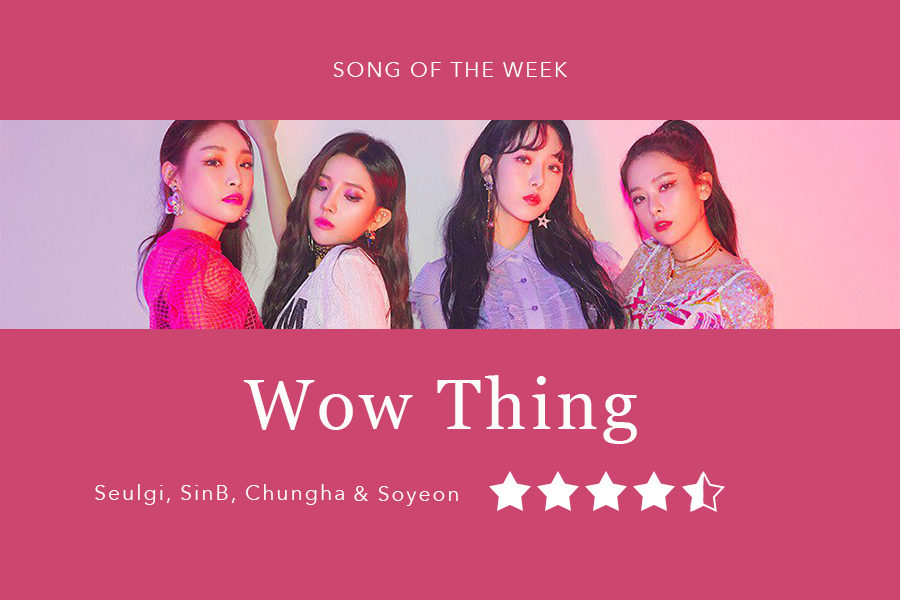 Song+of+the+Week%3A+%E2%80%9CWow+Thing%E2%80%9D-+Seulgi%2C+SinB%2C+Chungha+and+Soyeon