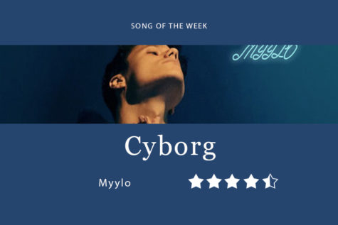 "Song of the Week: ""Cyborg"" - Myylo"