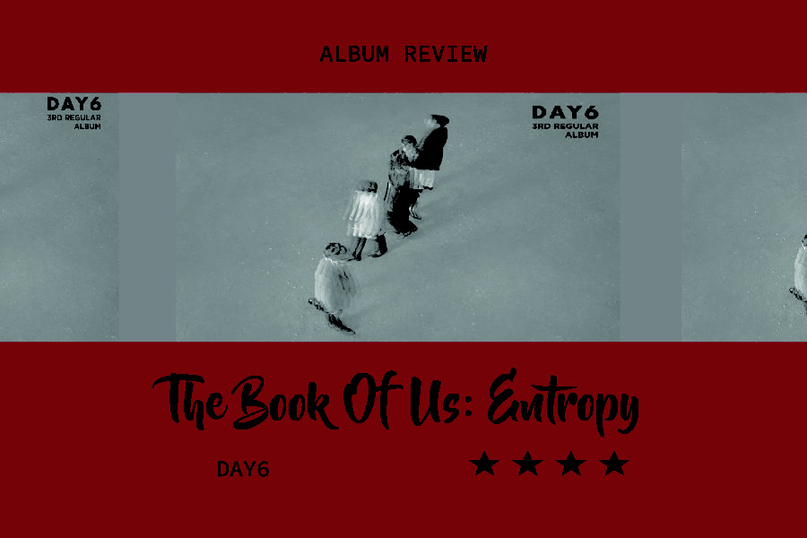 """Korean pop-rock group Day6's third full album, """"The Book Of Us: Entropy"""", released on Oct. 22. The Sidekick staff writer Akhila Gunturu provides her thoughts on the album's compilation and songs."""