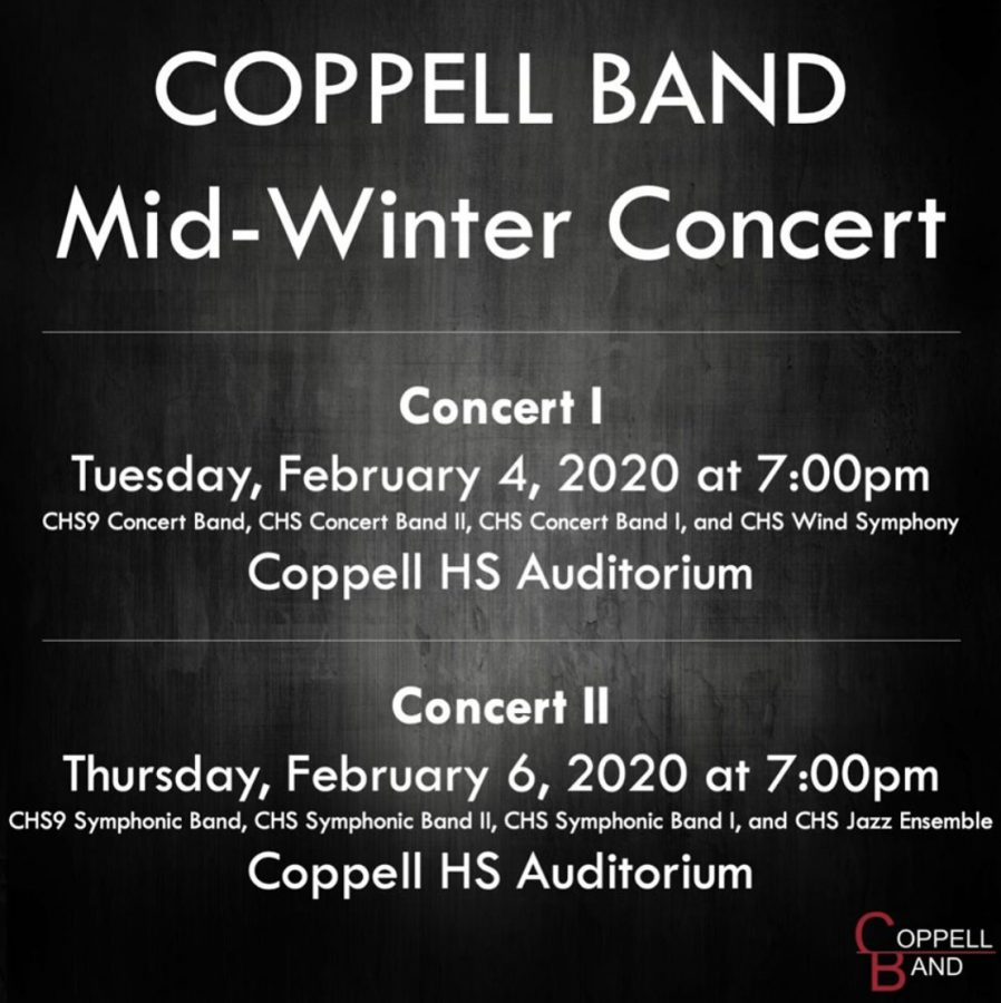 The Coppell High School band is having a Mid-winter concert on Feb. 4 and Feb. 6. The concert will take place in the CHS auditorium.